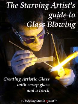 The Starving Artist's Guide to Glass Blowing